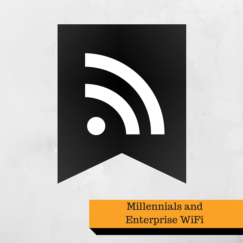 Millennials and Enterprise WiFi
